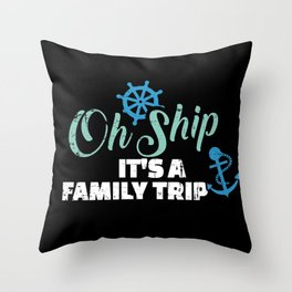Ship it is a family trip cruise Throw Pillow