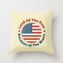 Land of The Free Because of the Brave - Patriot Day - September 11 Throw Pillow