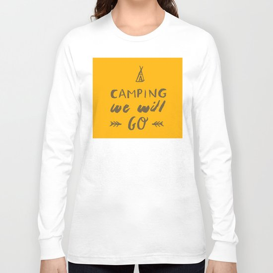 Camping we will go Long Sleeve T-shirt
