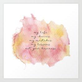 My life quote Art Print