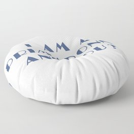 I AM A PRIMADONNA AND YOU ? Floor Pillow