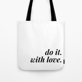 do it. with love. Tote Bag