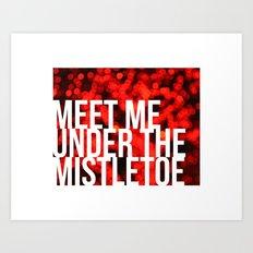 Meet Me Under the Mistletoe Art Print