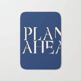 Plan Ahead Bath Mat