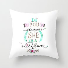 Do You Suppose She Is A Wildflower? Throw Pillow