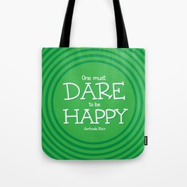 Dare to be Happy Tote Bag