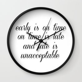 Late Is Unacceptable Wall Clock