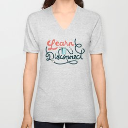 Learn to disconnect lettering Unisex V-Neck