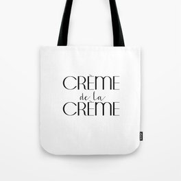 Creme de la Creme French Quote Inspirational Poster Gift Idea For Her Typography Quote Typographic Tote Bag