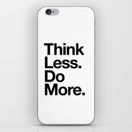 Think Less Do More inspirational wall art black and white typography poster design home decor iPhone Skin