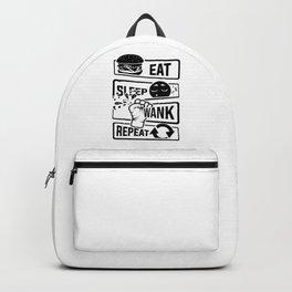 Eat Sleep Wank Repeat - Masturbation masturbate Backpack