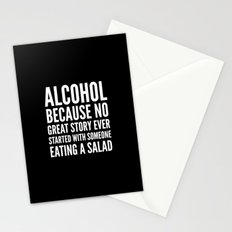 ALCOHOL BECAUSE NO GREAT STORY EVER STARTED WITH SOMEONE EATING A SALAD (Black & White) Stationery Cards