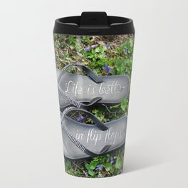 Life is better in flip flops! Travel Mug