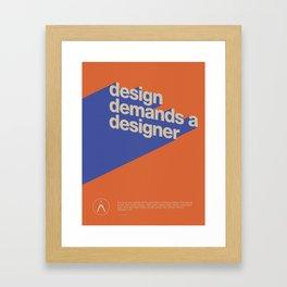 Design Demands A Designer Framed Art Print