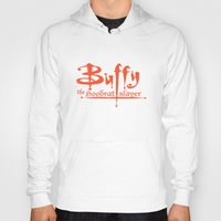 buffy Hoodies featuring Buffy the Hoodrat Slayer by Domonique Brown