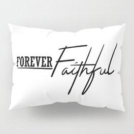Forever Faithful Pillow Sham