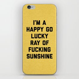 Ray Of Sunshine Funny Quote iPhone Skin