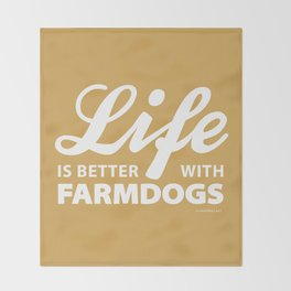 Life is better with farmdog 2 Throw Blanket