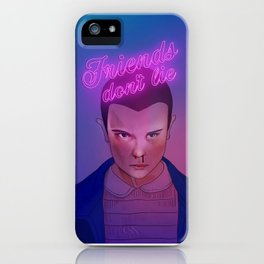 Friends don't lie iPhone Case