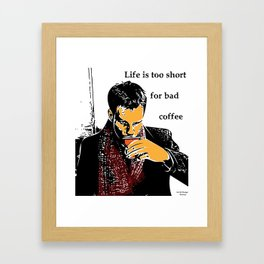 Life is too short for bad coffee (colour) Framed Art Print