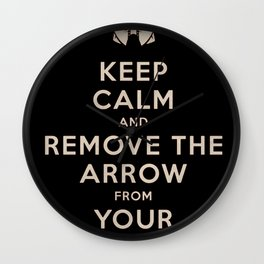 Keep Calm And Remove The Arrow From Your Knee Wall Clock