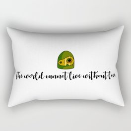 THE WORLD CANNOT LIVE WITHOUT LOVE Rectangular Pillow