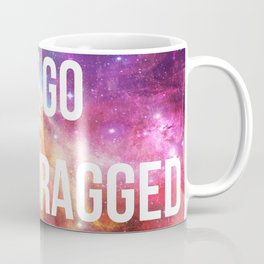 LET GO OR BE DRAGGED Coffee Mug