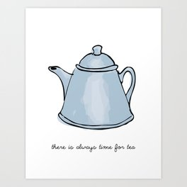 There is always time for tea - blue Art Print