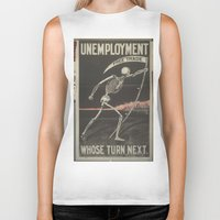 political Biker Tanks featuring UNEMPLOYMENT/SKELETON/VINTAGE/POLITICAL POSTER by Kathead Tarot/David Rivera