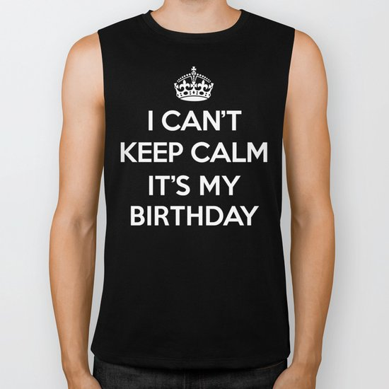 Keep Calm Birthday Quote Biker Tank