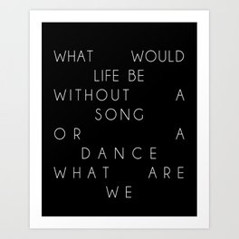 Without a Song or a Dance Art Print