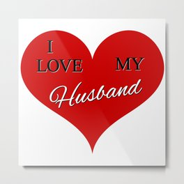I Love My Husband in Red Heart Metal Print