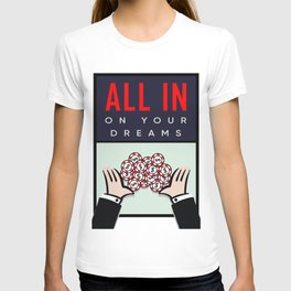 All in your dream motivation art / Monop inspiration  T-shirt
