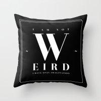 weird Throw Pillows featuring Weird by neuprouns