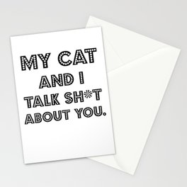 My Cat And I Talk Sh*t  About You. Cat Lover Gift Idea Stationery Cards