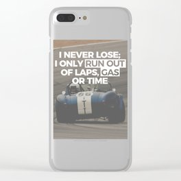 Racer Driver Out Of Laps Gas Time Never Lose Racing Clear iPhone Case