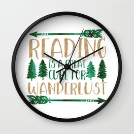 Reading is a Great Cure for Wanderlust (Green) Wall Clock