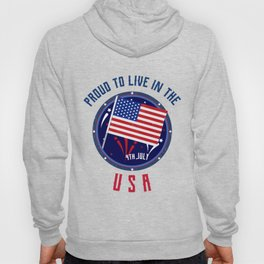 Proud To Live In The USA - Independence Day 4th July Hoody