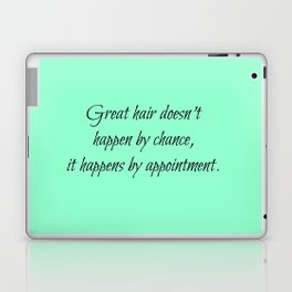 Great Hair Doesn't Happen By Chance.... Laptop & iPad Skin