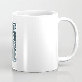SHUT UP LIVER YOU'RE FINE Coffee Mug