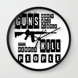 Guns Don't Kill People People Kill People Wall Clock