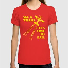 See A Trail It's Time To Bail T-shirt