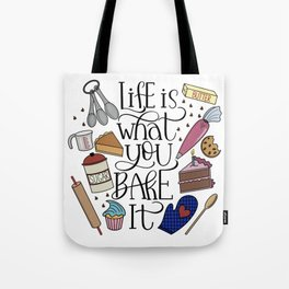 Life Is What You Bake It Baking And Dessert Lover Design Tote Bag