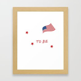 Free to be Me Patriotic Graphic T-shirt Framed Art Print
