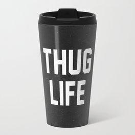 Thug Life - black Travel Mug