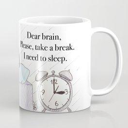 Dear brain! Coffee Mug