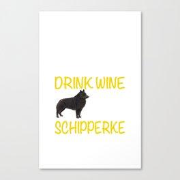 Wine and Schipperke Canvas Print