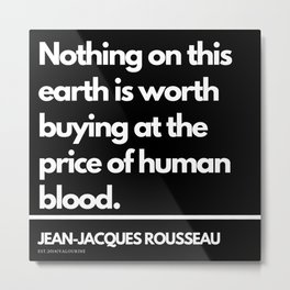 71   |Jean-Jacques Rousseau Quotes | 201106 Social Contract Writer Writing Literature Literary Metal Print