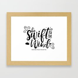 Be swift as the wind Framed Art Print