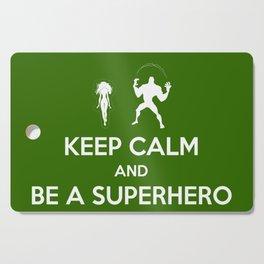 Keep Calm and Be a Superhero Cutting Board